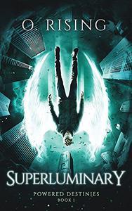 Superluminary: Powered Destinies Book 1