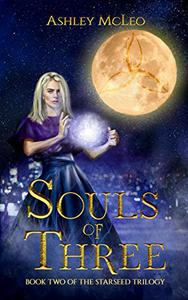 Souls of Three: Book two of The Starseed Trilogy