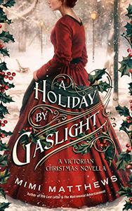 A Holiday By Gaslight: A Victorian Christmas Novella
