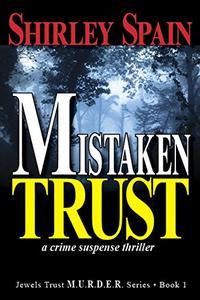 Mistaken Trust: a crime suspense thriller