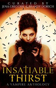 Insatiable Thirst: A Vampire Anthology