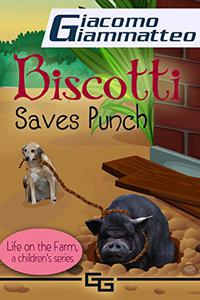 Biscotti Saves Punch: Life on the Farm for Kids