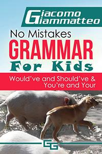 Would've and Should've: No Mistakes Grammar for Kids