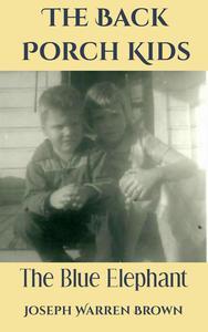 The Back Porch Kids:  The Blue Elephant