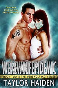 Werewolf Epidemic: A Louisiana Doctor Paranormal Romance
