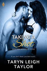 Taking A Shot (A Sexy Popular Romance)