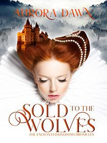 Sold to the Wolves: A Reverse Harem Wolf-Shifter Fantasy Romance