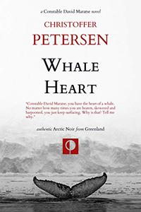 Whale Heart: Polar Politics and Persecution in the Arctic and Antarctic