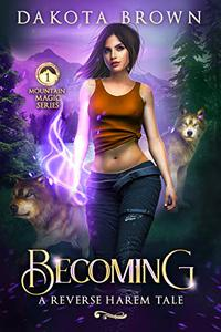 Becoming: A Reverse Harem Tale