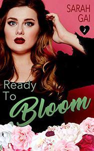 Ready To Bloom: Sweet Curvy Romance