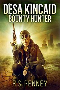 Desa Kincaid - Bounty Hunter: A Sci-Fi Western