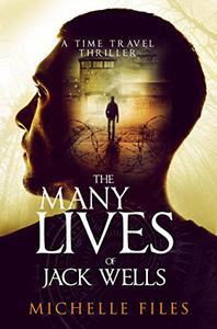 The Many Lives of Jack Wells: A Time Travel Thriller
