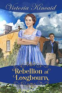 Rebellion at Longbourn: A Pride and Prejudice Variation