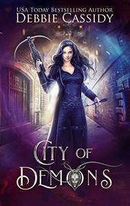 City of Demons: An Urban Fantasy Novel