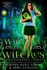 Wicked Little Witches: Coven Paranormal Academy