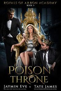 Poison Throne: A Dark College Romance