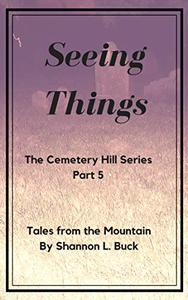 Seeing Things (Cemetery Hill Series