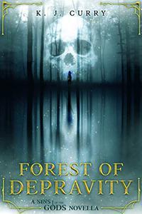 Forest of Depravity: A Dark Epic Fantasy Novella