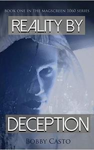 "Reality by Deception: ""A dystopian cozy mystery"""