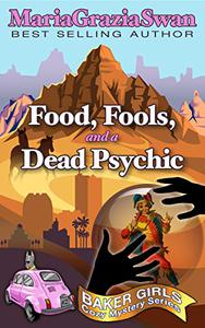 Food, Fools, and a Dead Psychic