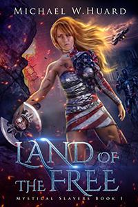 LAND of the FREE (A Dystopian Society in a Post-Apocalyptic America)