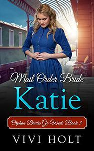 Mail Order Bride: Katie