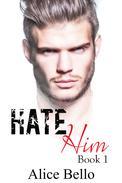 Hate Him Book 1