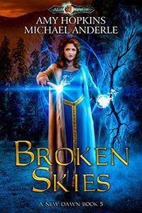 Broken Skies: Age Of Magic - A Kurtherian Gambit Series