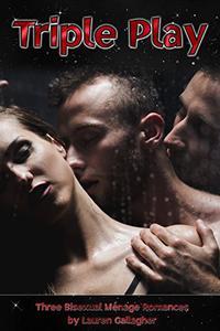 Triple Play: Three Bisexual Ménage Romances