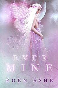 Ever Mine: A Fairy Tale Romance