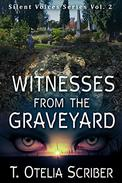 Witnesses from the GraveYard