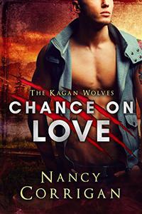 Chance on Love: Royal-Kagan series, book 4