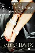 The Girlfriend Experience: Courtesans Tales, Book 1