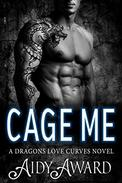 Cage Me: A Curvy Mermaid and a Dragon Shifter Romance
