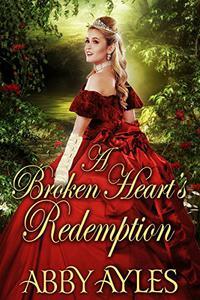 A Broken Heart's Redemption: A Historical Regency Romance Novel