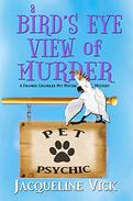 A Bird's Eye View of Murder: A Frankie Chandler Pet Psychic Mystery