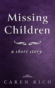 Missing Children: a short story