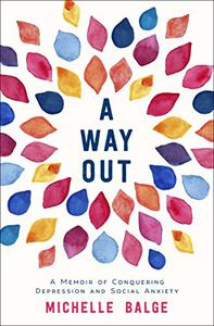 A Way Out: A Memoir of Conquering Depression and Social Anxiety