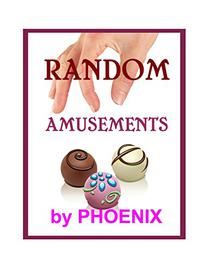Random Amusements: Quick Reads #1, Short Stories and Flash Fiction