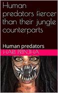 Human predators fiercer than their jungle counterparts: Human predators
