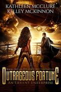 Outrageous Fortune: An Errant Enterprise