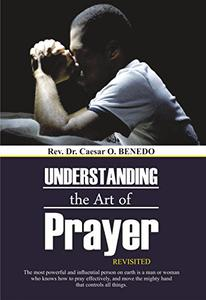 Understanding the Art of Prayer