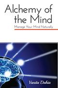 Alchemy of the Mind: Manage your mental health naturally