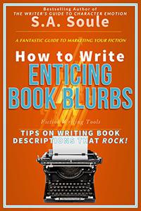 How to Write Enticing Book Blurbs: Tips On Writing a Book Description that Rocks!