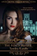 The Fox's Wager: A Hotel Paranormal and Save Tomorrow Novella
