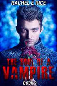 The Soul of A Vampire Book 2