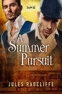 A Summer Pursuit