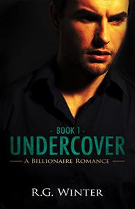 Romance: Undercover - A Billionaire Romance