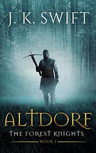 ALTDORF: The Forest Knights: Book 1
