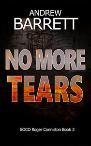 No More Tears: A gripping CSI crime thriller